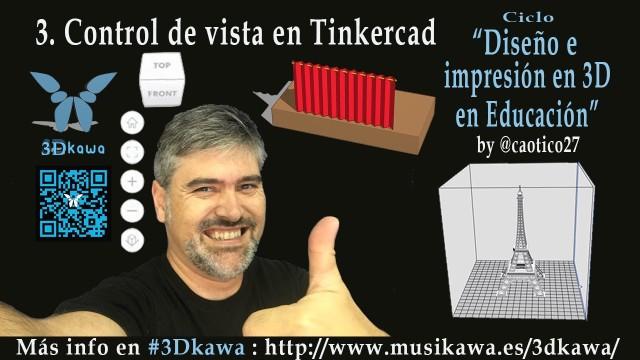 03. Control de vista en Tinkercad | #FlippedKawa