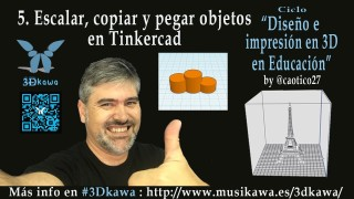 05. Escalar, copiar y pegar objetos en Tinkercad | #FlippedKawa