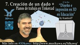 07. Creación de un dado + Trabajo con planos en @Tinkercad | #FlippedKawa
