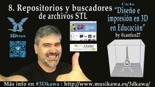 08. Repositorios y buscadores de archivos STL | #FlippedKawa #3dprinter