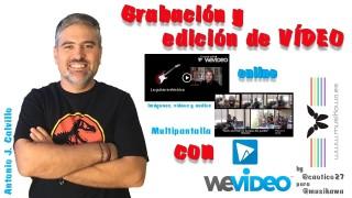 Grabación y edición de vídeo online con WEVIDEO [Vídeos Multipantalla] by @caotico27 para @Musikawa | #FlippedKawa