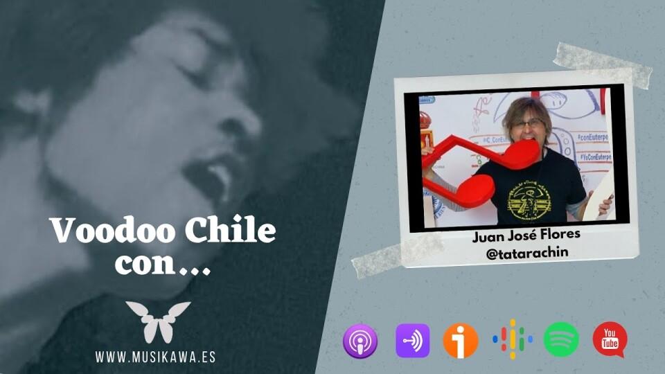 Episodio 5 – Voodoo Chile con Juan José Flores @tatarachin   #FlippedKawa