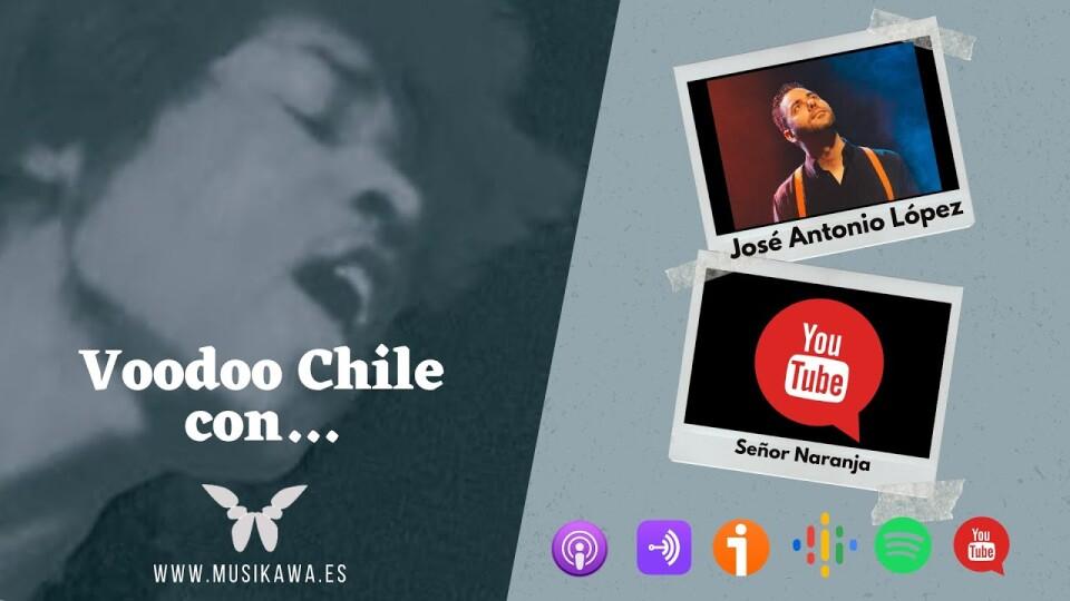 Episodio 6 – Voodoo Chile con José Antonio López – Señor Naranja @joselopezsegura   #FlippedKawa