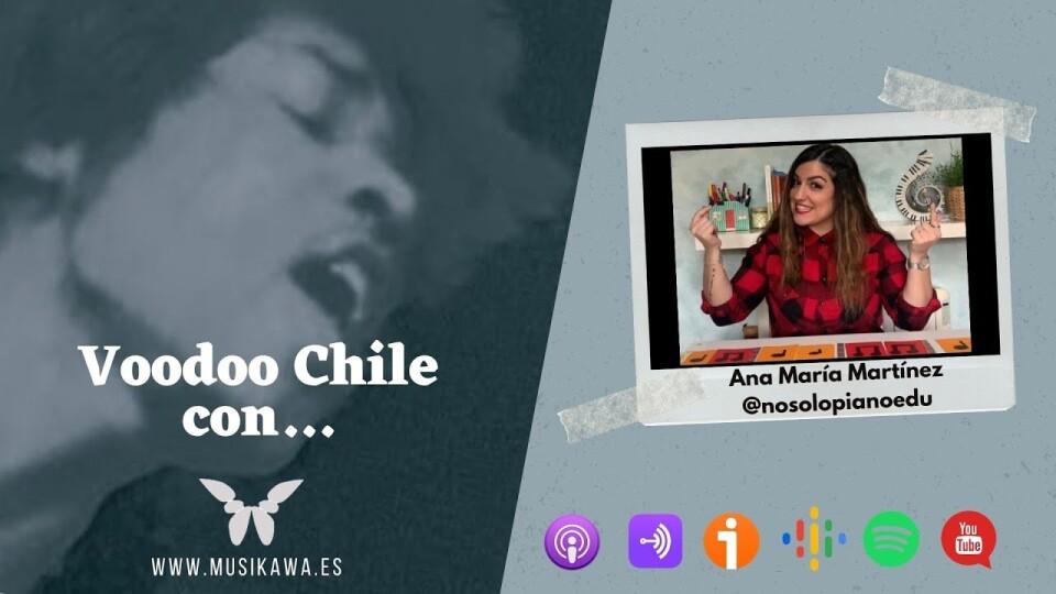 Episodio 7 – Voodoo Chile con Ana María Martínez @nosolopianoedu   #FlippedKawa