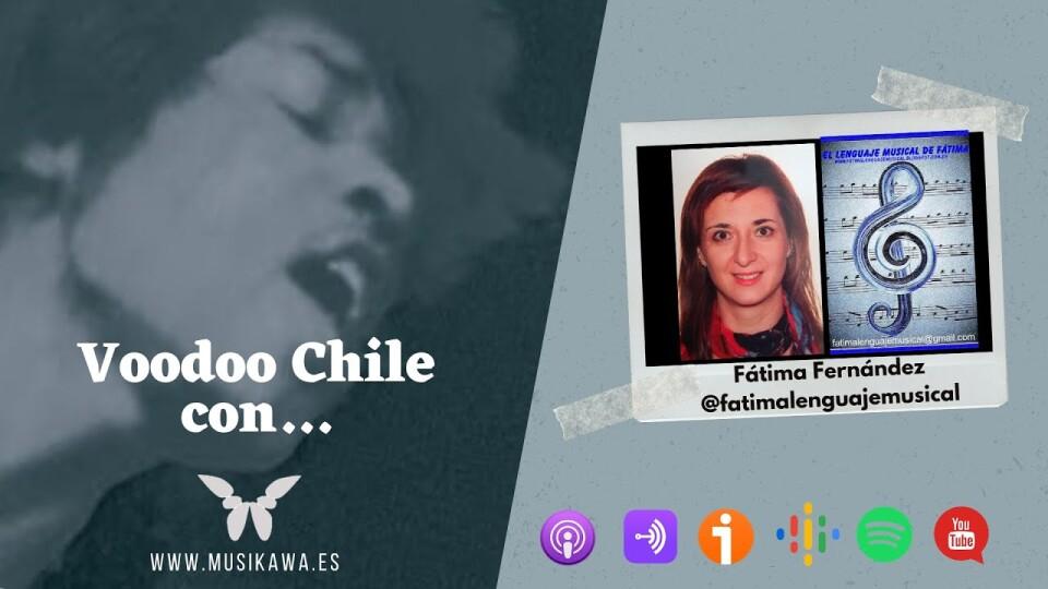 Episodio 9 – Voodoo Chile con Fátima Fernández @fatimalemusical   #FlippedKawa