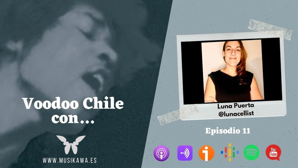 Episodio 11 – Voodoo Chile con Luna Puerta @lunacellist   #FlippedKawa