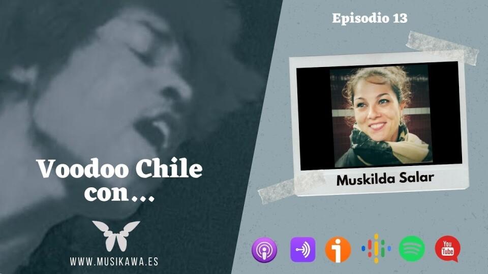 Episodio 13 – Voodoo Chile con Muskilda Salar   #FlippedKawa