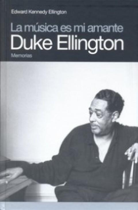 Recesión de libros. La Música es mi amante. Duke Ellington
