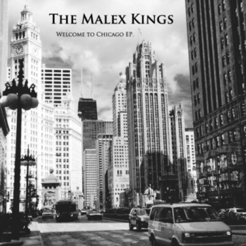 Welcome to Chicago EP – The Malex Kings   Musikawa