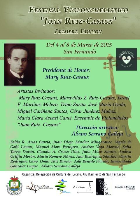 "PRIMER FESTIVAL VIOLONCHELÍSTICO ""JUAN RUIZ- CASAUX"" 4 al 8 Marzo 2015 · San Fernando (Cádiz) | Musikawa"