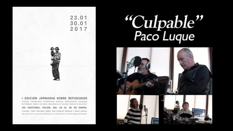 «Culpable» por Paco Luque, con motivo de las I Jornadas sobre Refugiados del @IESCColon | Musikawa #EspañaCantaporSiria