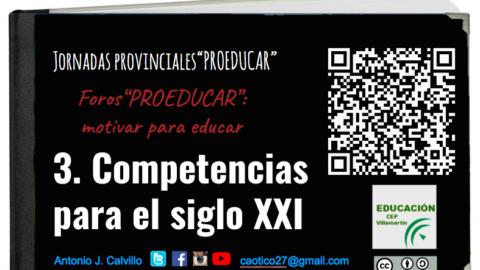 Jornadas #PROEDUCAR – Foro «Competencias para el siglo XXI» [Presentación y recursos] | #Musikawa @cepsierradecadi